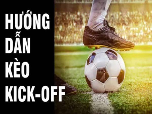 keo-kick-off-la-gi-cach-choi-keo-kick-off-de-thang-cuoc