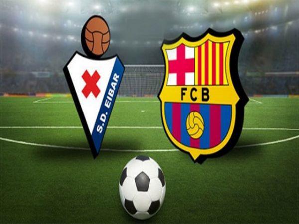 Nhận định, Soi kèo Eibar vs Barcelona, 23h00 ngày 22/5 - La Liga