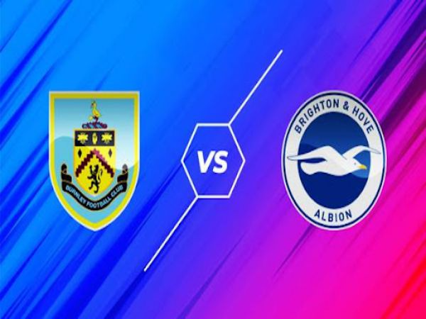Nhận định kèo Burnley vs Brighton, 21h00 ngày 14/8 - Ngoại Hạng Anh