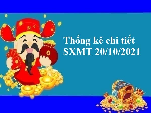 Thống kê chi tiết SXMT 20/10/2021 hôm nay